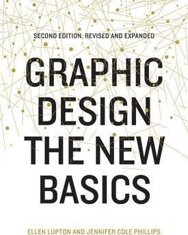 Graphic Design: The New Basics - Revised Second Edition