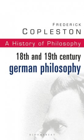 History of Philosophy Volume 7 - 18th and 19th Century German Philosophy