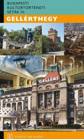 Gellérthegy - Budapesti kultúrtörténeti séták III.