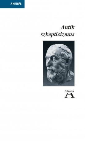 Antik szkepticizmus - Cicero- és Sextus Empiricus-szövegek