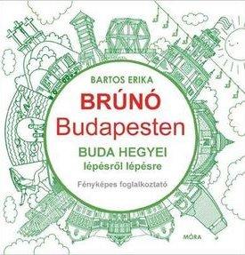 Buda hegyei lépésről lépésre - Brúnó Budapesten 2. - Fényképes foglalkoztató