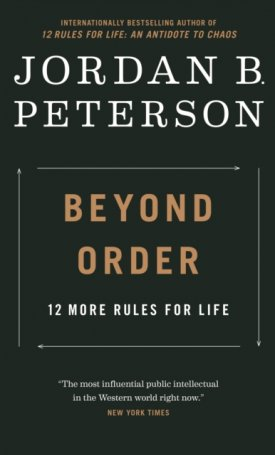 Beyond Order - 12 More Rules for Life