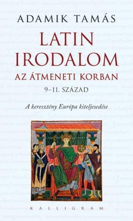 Latin irodalom az átmeneti korban - 9-11. század. A keresztény Európa kiteljesedése