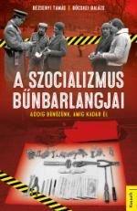 A szocializmus bűnbarlangjai - Addig bűnözünk, míg Kádár él