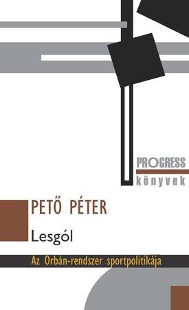 Lesgól - Az Orbán-rendszer sportpolitikája