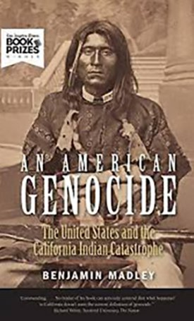 American Genocide, An - The United States and the California Indian Catastrophe, 1846-1873