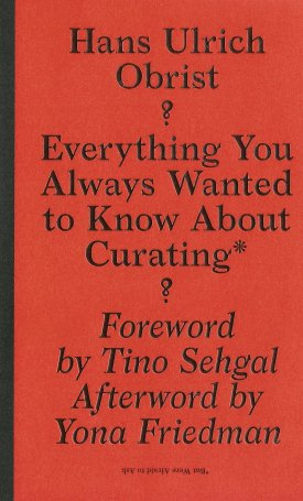 Everything You Always Wanted to Know About Curating