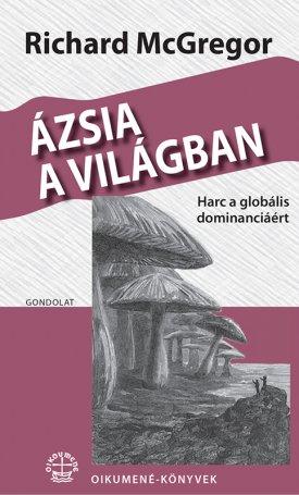Ázsia a világban - Harc a globális dominanciáért