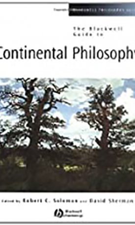 Blackwell Guide to Continental Philosophy, The