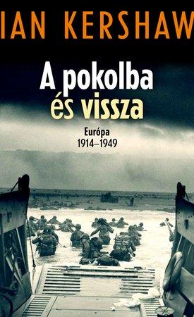 A pokolba és vissza – Európa 1914–1949