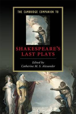 The Cambridge Companion to Shakespeare`s Last Plays