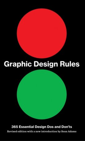 Graphic Design Rules 365 Essential Design Dos and Donts