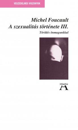 A szexualit�s t�rt�nete III. - T�r?d�s �nmagunkkal