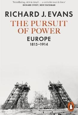The Pursuit of Power - Europe, 1815-1914