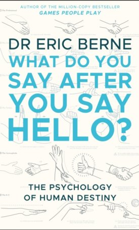 What Do You Say After You Say Hello - Psychology of human destiny