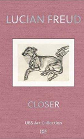 Lucian Freud - Closer