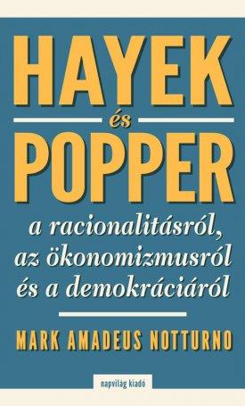 Hayek és Popper a racionalitásról, az ökönomizmusról és a demokráciáról