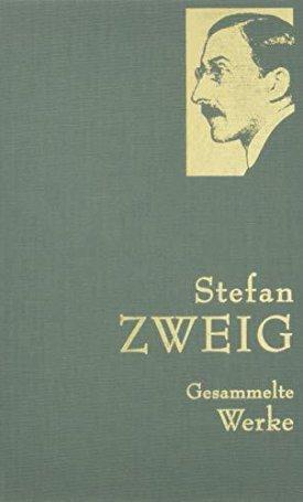 Gesammelte Werke - Stefan Zweig