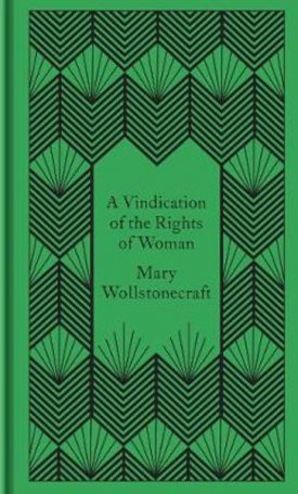 A Vindication of the Rigths of Woman