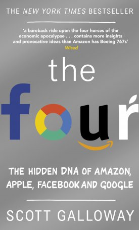 Four, The - The Hidden DNA of Amazon, Apple, Facebook and Google