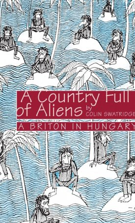 Country full of Aliens - a Briton in Hungary