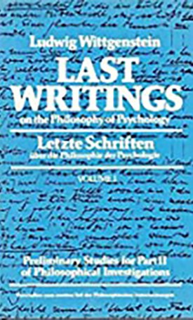 Last Writings on the Philosophy of Psychology, Volume 1.