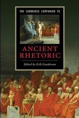 The Cambridge Companion to Ancient Rhetoric