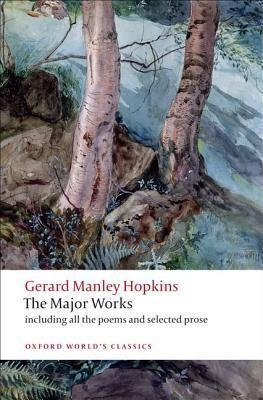 The Major Works - including all the poems and selected prose