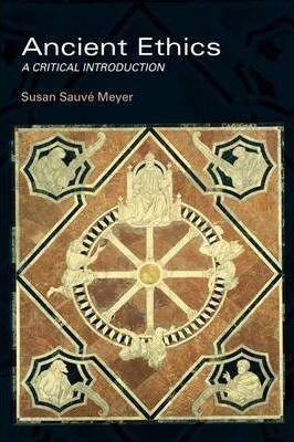 Ancient Ethics - a Critical Introduction
