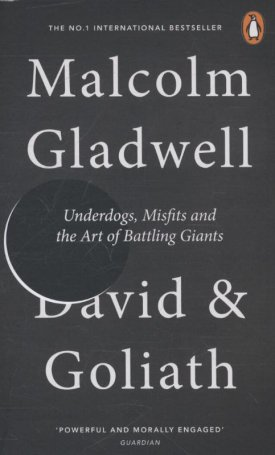 David & Goliath - Underdogs, Misfits and the Art of Battling Giants