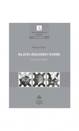 Bajcsy-Zsilinszky Endre -Életút és utóélet