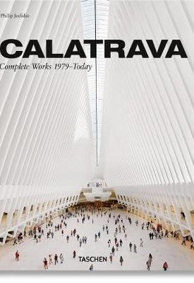 Calatrava - Complete Works 1979-today - Updated Edition